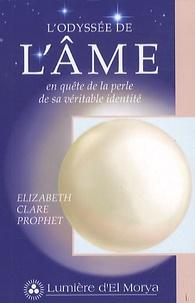 Elizabeth Clare Prophet - L'Odyssée de l'âme - En quête de la perle de sa véritable identité.