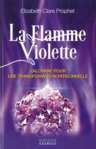 Elizabeth-Clare Prophet - La flamme violette.