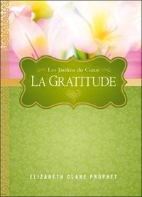 Elizabeth Clare Prophet - La gratitude.