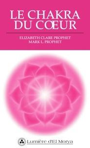 Elizabeth-Clare Prophet et Mark Prophet - Le chakra du coeur.