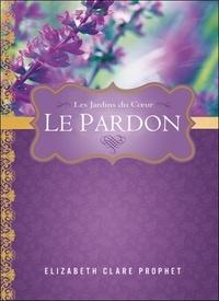 Elizabeth Clare Prophet - Le pardon.
