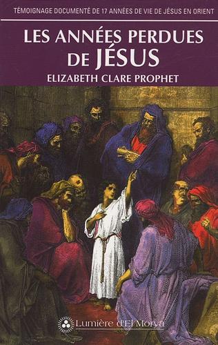 Elizabeth Clare Prophet - Les années perdues de Jésus - Analyse des récits de témoins oculaires qui ont fait le voyage jusqu'à Hemis.