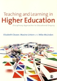 Elizabeth Cleaver et Maxine Lintern - Teaching and Learning in Higher Education - Disciplinary Approaches to Educational Enquiry.