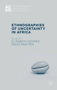 Elizabeth Cooper et David Pratten - Ethnographies of Uncertainty in Africa.