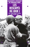 Elizabeth Coquart et Philippe Huet - LES RESCAPES DU JOUR J. - Les civils dans l'enfer du 6 juin 1944.