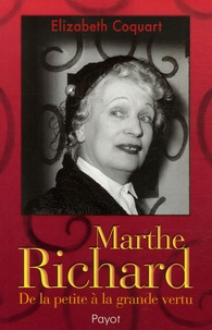 Elizabeth Coquart - Marthe Richard - De la petite à la grande vertu.