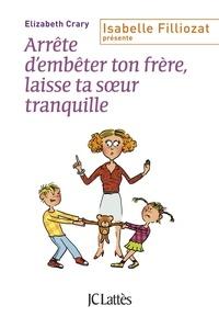 Elizabeth Crary - Arrête d'embêter ton frère ! Et toi, laisse ta soeur tranquille !.