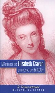 Elizabeth Craven - Mémoires de Elizabeth Craven - Princesse de Berkley.