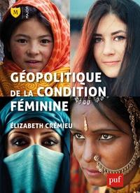 Elizabeth Crémieu - Géopolitique de la condition féminine.