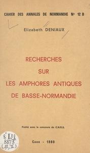 Elizabeth Deniaux et G. Desert - Recherches sur les amphores antiques de Basse-Normandie.