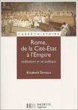 Elizabeth Deniaux - Rome, de la Cité-Etat à l'Empire. - Institutions et vie politique aux IIème et Ier siècle av. J.-C..