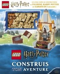 Elizabeth Dowsett - Construis ton aventure Lego Harry Potter - Un livre d'idée de constructions, la figurine Harry Potter et 2 jouets en 1 exclusifs !.