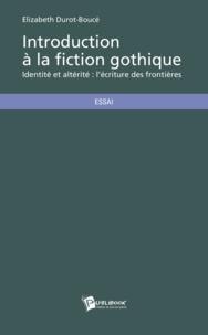 Elizabeth Durot-Boucé - Introduction à la fiction gothique.