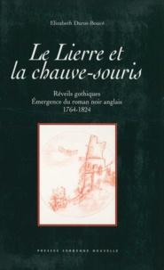 Elizabeth Durot-Boucé - Le lierre et la chauve-souris - Réveils gothiques : émergence du roman noir anglais (1764-1824).