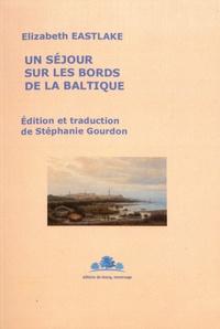 Elizabeth Eastlake - Un séjour sur les bords de la Baltique.