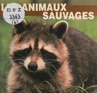 Elizabeth Elias Kaufman - Les animaux sauvages.