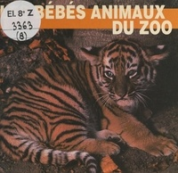 Elizabeth Elias Kaufman - Les bébés animaux du zoo.