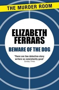 Elizabeth Ferrars - Beware of the Dog.