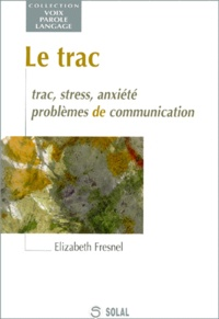Deedr.fr LE TRAC. Trac, stress, anxiété, problèmes de communication Image