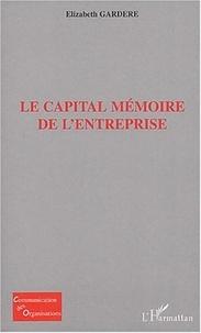 Elizabeth Gardère - Le capital mémoire de l'entreprise.