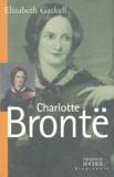 Elizabeth Gaskell - Charlotte Brontë.
