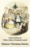 Elizabeth Gaskell et Wilkie Collins - Dickens' Christmas Stories (20 original stories as published between the years 1850 and 1867 in collaboration with Wilkie Collins and others in Dickens' own Magazines).