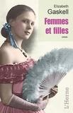Elizabeth Gaskell - Femmes et filles.