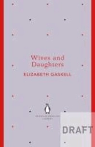 Elizabeth Gaskell - Wives and Daughters.