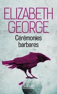 Elizabeth George - Cérémonies barbares.