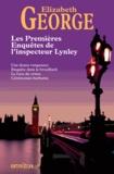 Elizabeth George - Les Premières Enquêtes de l'inspecteur Lynley - Une douce vengeance ; Enquête dans le brouillard ; Le Lieu du crime ; Cérémonies barbares.