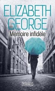 Elizabeth George - Mémoire infidèle.