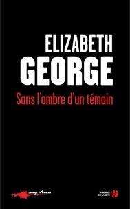 Elizabeth George - Sans l'ombre d'un témoin.