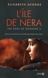 Elizabeth George - The Edge of Nowhere Tome 2 : L'Ile de Nera.