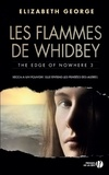Elizabeth George - The Edge of Nowhere Tome 3 : Les flammes de Whidbey.