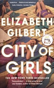 Elizabeth Gilbert - City of Girls.