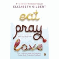 Elizabeth Gilbert - Eat, Pray, Love - One Woman's Search for Everything Across Italy, India and Indonesia (International Export Edition).