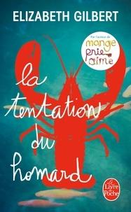 Elizabeth Gilbert - La tentation du homard.