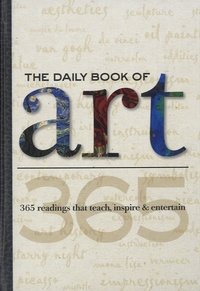 Elizabeth Gilbert - The Daily Book of Art - 365 Readings That Teach, Inspire and Entertain.