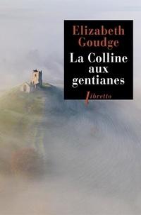 Elizabeth Goudge - La colline aux gentianes.