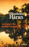 Elizabeth Haran - Le pays du soleil rouge.