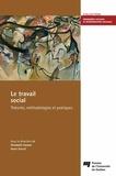 Elizabeth Harper et Henri Dorvil - Le travail social - Théories, méthodologies et pratiques.
