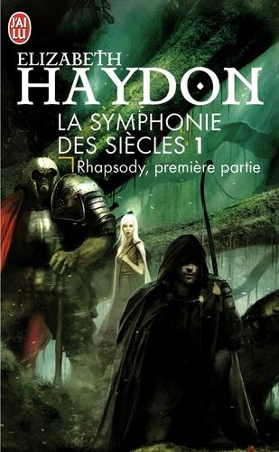 Elizabeth Haydon - La symphonie des siècles Tome 1 : Rhapsody - Première partie.