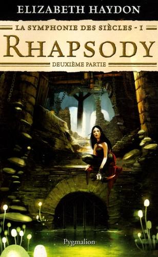 Elizabeth Haydon - La symphonie des siècles Tome 1 : Rhapsody - Deuxième partie.