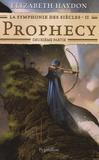 Elizabeth Haydon - La symphonie des siècles Tome 2 : Prophecy - Deuxième partie.