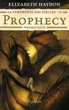 Elizabeth Haydon - La symphonie des siècles Tome 2 : Prophecy - Première partie.