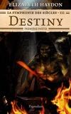 Elizabeth Haydon - La symphonie des siècles Tome 3 : Destiny - Première partie.