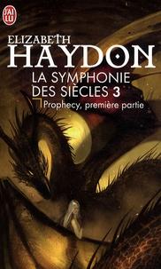 Elizabeth Haydon - La symphonie des siècles Tome 3 : Prophecy.