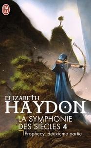 Elizabeth Haydon - La symphonie des siècles Tome 4 : Prophecy - Deuxième partie.