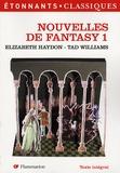 Elizabeth Haydon et Tad Williams - Nouvelles de fantasy Tome 1 : .