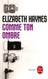 Elizabeth Haynes - Comme ton ombre.